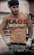 Kage Unleashed ebook by Maris Black