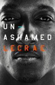 Unashamed ebook by Lecrae Moore