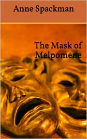The Mask of Melpomene ebook by Anne Spackman