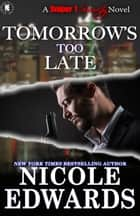 Tomorrow's Too Late ebook by