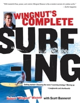 Wingnut's Complete Surfing ebook by Robert Weaver,Scott Bannerot