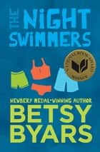 The Night Swimmers ebook by Betsy Byars, Troy Howell