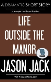 Life Outside the Manor ebook by Jason Jack
