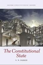 The Constitutional State ebook by N.W. Barber