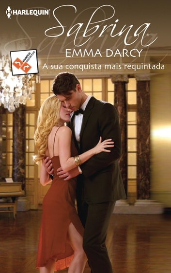 A sua conquista mais requintada ebook by Emma Darcy