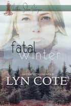 Fatal Winter - Northerner Shore Intrigue, #3 ebook by