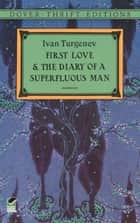 First Love and the Diary of a Superfluous Man ebook by Ivan Turgenev