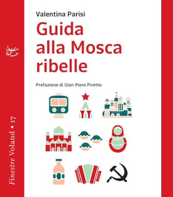 Guida alla Mosca ribelle eBook by Valentina Parisi