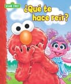Que te hace reir? (Sesame Street Series) ebook by P.J. Shaw, Tom Brannon