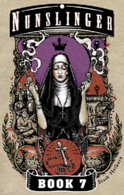 Nunslinger 7 - Westward Orders ebook by Stark Holborn