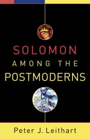 Solomon among the Postmoderns ebook by Peter J. Leithart