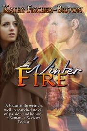 Winter Fire, Canadian Edition ebook by Kathy Fischer-Brown, Catherine Brown