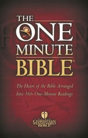 The HCSB One Minute Bible - The Heart of the Bible Arranged into 366 One-Minute Readings ebook by Holman Bible Publishers