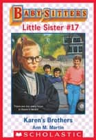 Karen's Brothers (Baby-Sitters Little Sister #17) ebook by Ann M. Martin