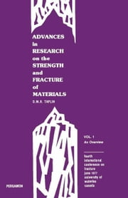 Advances in Research on the Strength and Fracture of Materials: An Overview ebook by Taplin, D.M.R.
