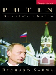 Putin - Russia's Choice ebook by Richard Sakwa