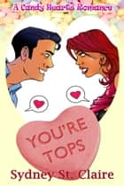 You're Tops ebook by Sydney  St. Claire