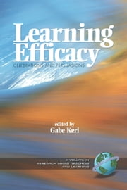Learning Efficacy - Celebrations and Persuasions ebook by