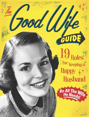 The Good Wife Guide ebook by Ladies' Homemaker Monthly