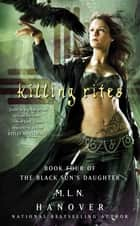 Killing Rites - Book Four of The Black Sun's Daughter ebook by M.L.N. Hanover