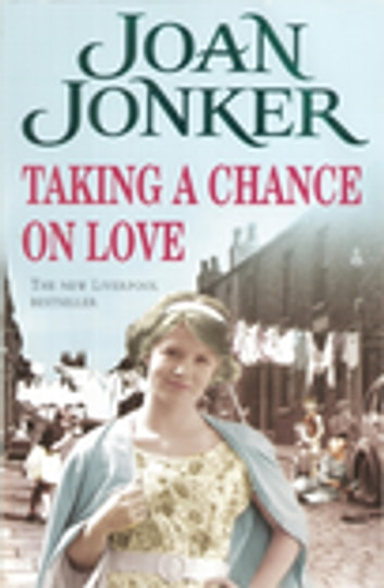 Taking a Chance on Love - Two friends face one dark secret in this touching Liverpool saga ebook by Joan Jonker