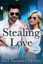 Stealing Love - Heart of the Sea ebook by Corrina Lawson, Summer Devon