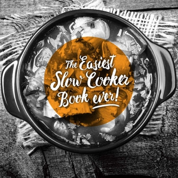 Easiest Slow Cooker Book Ever ebook by Kim McCosker