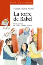 La torre de Babel ebook by Vicente Muñoz Puelles, Esther Gómez Madrid