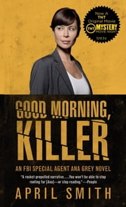 Good Morning, Killer - An Ana Grey Mystery ebook by April Smith