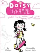 Daisy Dreamer and the Totally True Imaginary Friend ebook by Holly Anna, Genevieve Santos