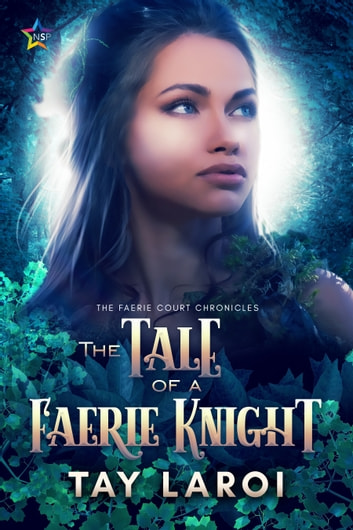 The Tale of a Faerie Knight ebook by Tay LaRoi