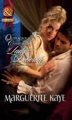 Outrageous Confessions of Lady Deborah (Mills & Boon Historical) ebook by Marguerite Kaye