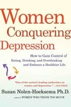 Women Conquering Depression ebook by Susan Nolen-Hoeksema