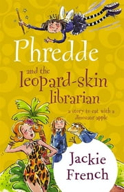 Phredde & The Leopard Skin Librarian ebook by Jackie French
