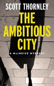 The Ambitious City ebook by Scott Thornley