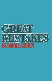 Great Mistakes ebook by Daniel Cohen
