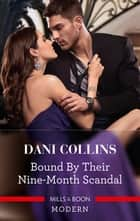 Bound by Their Nine-Month Scandal ebook by Dani Collins