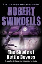 The Shade of Hettie Daynes ebook by Robert Swindells