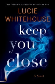 Keep You Close ebook by Lucie Whitehouse