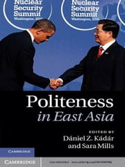 Politeness in East Asia ebook by Dániel Z. Kádár,Sara Mills