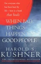 When Bad Things Happen to Good People - 20th Anniversary Edition ebook by Harold S Kushner