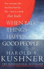 When Bad Things Happen to Good People - 20th Anniversary Edition ebook by Harold Kushner