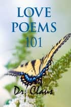 Love Poems 101 ebook by Dr. Claus