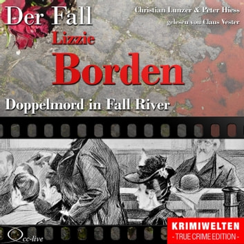 Truecrime - Doppelmord in Fall River (Der Fall Lizzie Borden) audiobook by Christian Lunzer,Peter Hiess