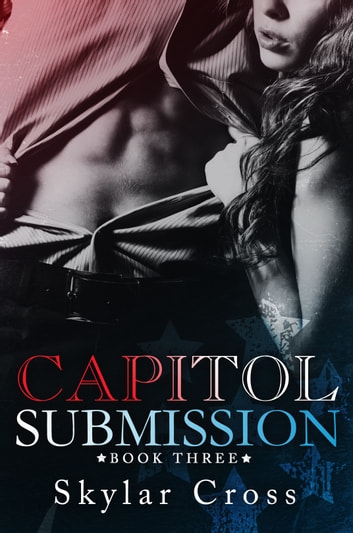 Capitol Submission 3 ebook by Skylar Cross