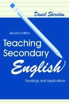 Teaching Secondary English ebook by Daniel Sheridan