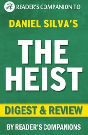 The Heist: By Daniel Silva | Digest & Review ebook by Reader Companions