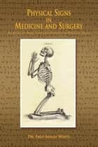 Physical Signs in Medicine and Surgery ebook by Michele C. White