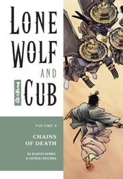 Lone Wolf and Cub Volume 8: Chains of Death ebook by Kazuo Koike