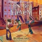 P.S. Be Eleven audiobook by Rita Williams-Garcia